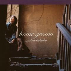 Home Grown - Matsu Takako