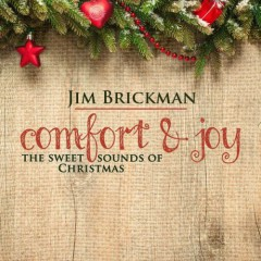 Comfort And Joy The Sweet Sounds Of Christmas - Jim Brickman