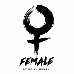 Female ( Single) - Keith Urban