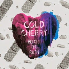 Before The Rain - Cold Cherry