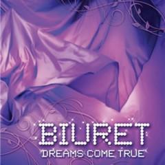 Dreams Come True - BIURET