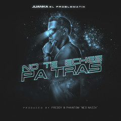 No Te Eches Pa Tras (Single)