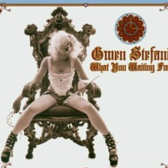 What You Waiting For (CDS) - Gwen Stefani