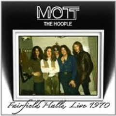 Fairfield Halls, Live 1970 - Mott the Hoople