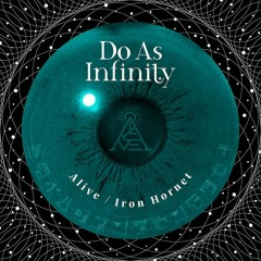 Alive / Iron Hornet - Do As Infinity