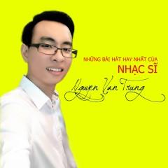Những Sáng Tác Hay Nhất Của Nguyễn Văn Trung - Various Artists, Nguyễn Văn Trung