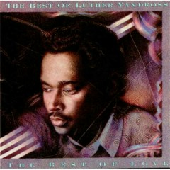 The Best Of Love (CD1) - Luther Vandross