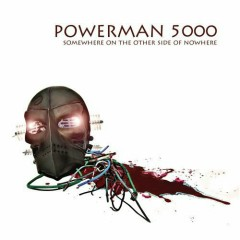 Somewhere On The Other Side Of Nowhere - Powerman 5000