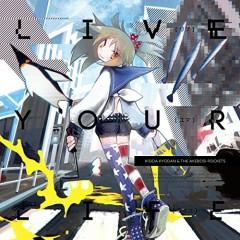 LIVE YOUR LIFE - Kishida Kyoudan & The Akeboshi Rockets