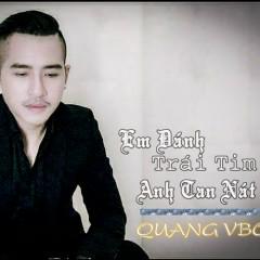 Em Đánh Trái Tim Anh Tan Nát (Single) - Quang Vboy