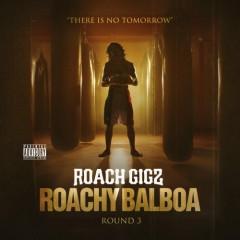 Rocky Balboa: Round 3 - Roach Gigz