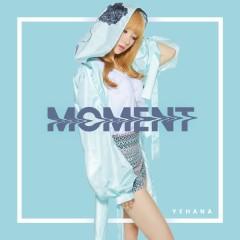 Moment (Single) - Yehana