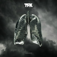 Exhale - Thousand Foot Krutch