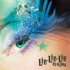 Lie-Lie-Lie - DJ Ozma