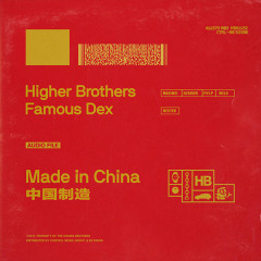 Made in China (Single) - Higher Brothers, Famous Dex