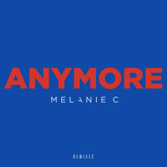 Anymore (Remixes) - Melanie C