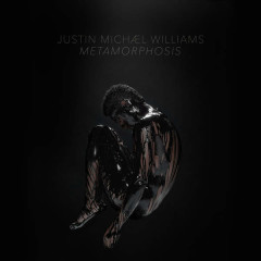 Metamorphosis - Justin Michael Williams