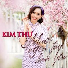 Mười Ngón Tay Tình Yêu (Single) - Kim Thư