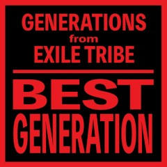 Best Generation (International Edition) - GENERATIONS from EXILE TRIBE