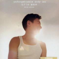 Unforgettable (Deluxe Edition) - Lưu Đức Hoa