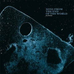 Song From The End Of The World - Rapoon