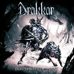 Run With The Wolf (CD1) - Drakkar