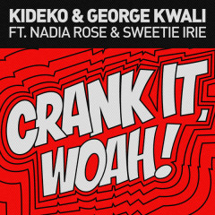 Crank It (Woah!) (Radio Edit) (Single) - Kideko, George Kwali, Nadia Rose, Sweetie Irie