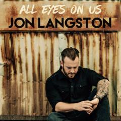 All Eyes On Us (Single) - Jon Langston