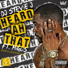 Heard Ah That (Single) - DJ Stevie J, Migos