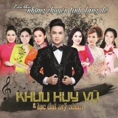 Liên Khúc Những Chuyện Tình Dang Dở (Single) - Khưu Huy Vũ, Various Artists