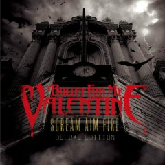 Scream, Aim, Fire (Deluxe Edition) - Bullet for My Valentine