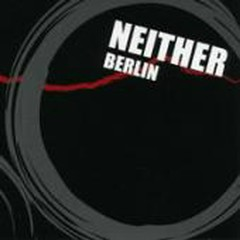 NEITHER - Berlin