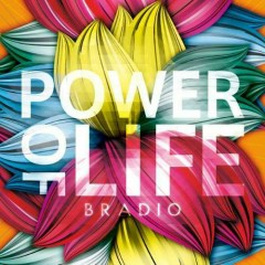 Power Of Life - BRADIO
