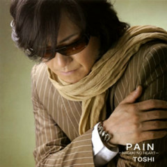 PAIN -NAGEKI NO HEART- - Toshi