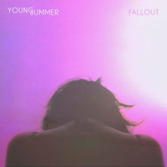 Fallout (Single) - Young Summer