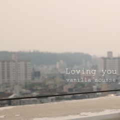 Loving You (Single) - Vanilla Mousse