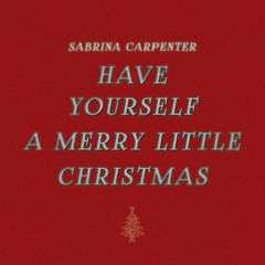Have Yourself A Merry Little Christmas (Single) - Sabrina Carpenter