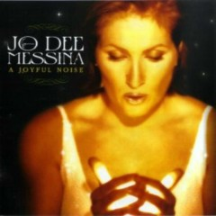 A Joyful Noise  - Jo Dee Messina