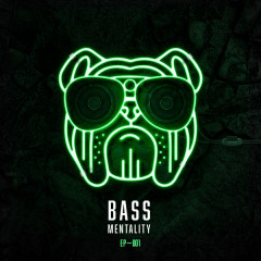 Bass Mentality 001 (EP) - Chris Lorenzo, Cause, Affect, Riddim Commission