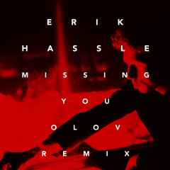 Missing You (Olov Remix) (Single) - Erik Hassle