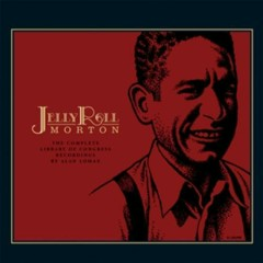 The Complete Library Of Congress Recordings (CD8) - Jelly Roll Morton