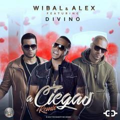 A Ciegas (Remix) (Single) - Wibal & Alex
