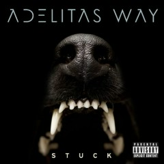 Stuck (Deluxe Edition) - Adelitas Way
