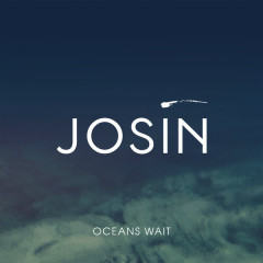 Oceans Wait (Single)