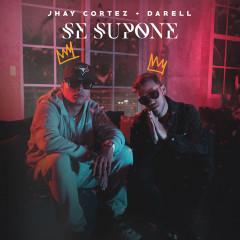 Se Supone (Single) - Jhay Cortez, Darell
