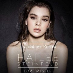 Love Myself (Iateabee Remix) (Single) - Hailee Steinfeld