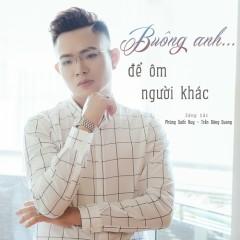 Buông Anh (Single) - Quang Đăng Trần