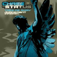 Take Me Away - Judgement (Informer) - Chase & Status