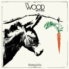 Paradise - The Wood Brothers