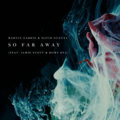 So Far Away (Single) - Martin Garrix, David Guetta